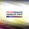 JOE ZAY - Problem Child FREE DOWNLOAD