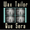 Que Sera - Wax Tailor Ft The Game (Boursin mashup)
