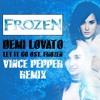 Demi Lovato - Let It Go [ost. Frozen] (Vince Pepper Remix) FREE DOWNLOAD
