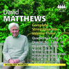 David Matthews: String Quartet No. 2, Op. 16; II: Scherzo