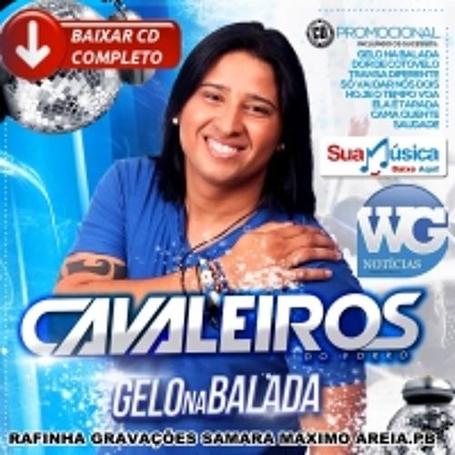 CAVALEIROS DO FORRÓ   GELO NA BALADA
