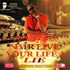 Never Live Your Life A Lie - Future Fambo [JahhStone Prod/VPAL Music 2014]