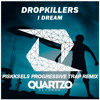 Dropkillers - I Dream (Piskksels Progressive Trap Remix)[FREE DOWNLOAD IN BUY]