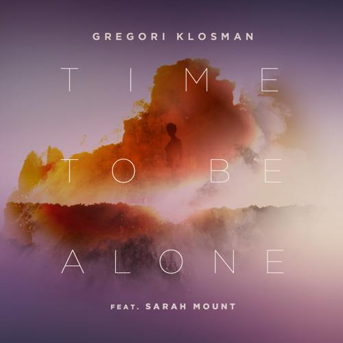 Gregori Klosman - Time To Be Alone ft. Sarah Mount [BIG BEAT]