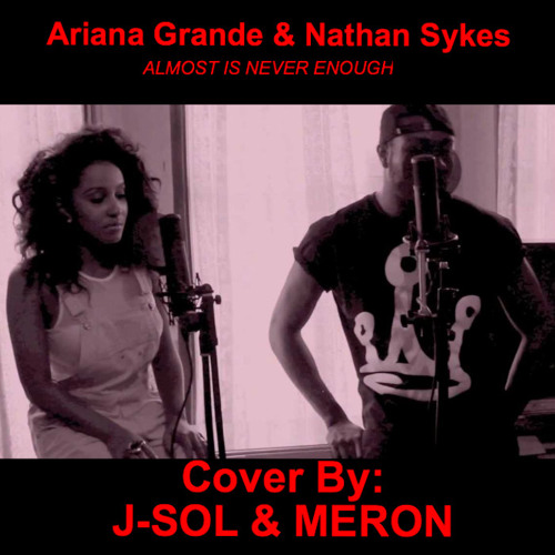 Ariana Grande ft Nathan Sykes - Almost Is Never Enough  [FREE DOWNLOAD]