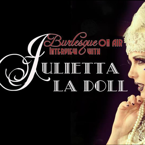 Burlesque on Air with Lady Lou no 2 - feat. Julietta La Doll