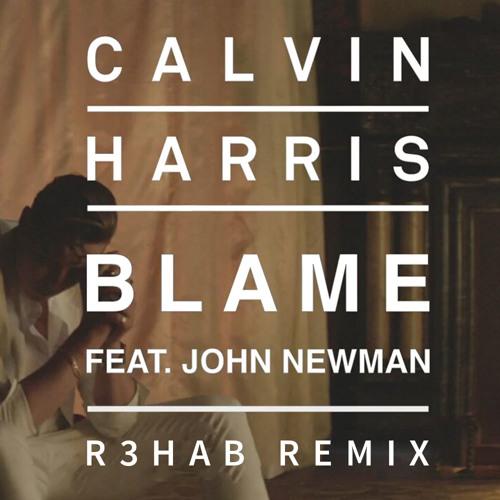 Calvin Harris feat. John Newman - Blame (R3hab Remix)