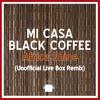 Mi Casa - Black Coffee - African Shine (Unofficial Live Box Remix)