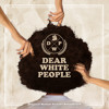 Dear White People Soundtrack - Official Preview