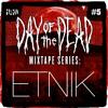 HARD Day Of The Dead Mixtape Series #5: ETNIK