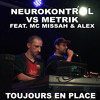 Neurokontrol VS Metrik ft. Missah & Alex - Toujours En Place (RAGGATEK 2013) mp3