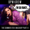 Fancy vs Talk Dirty vs ARIANA vs Stay With Me SAM SMITH vs Turn Down For What (BPM KREW LIVE MASHUP)