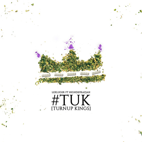LexLuger Ft HighDefRazjah - TUK (TurnUpKings)