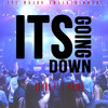 IT S GOING DOWN BY T.MAJOR X COMBO