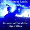 New Order - Blue Monday (Above & Beyond Remix)[Edge of Ultima Bootleg]
