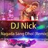 DJ Nick - Nagada Sang Dhol (Remix)