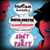 David Guetta & GLOWINTHEDARK feat. Harrison - Ain't A Party (Montaro Bootleg) *FREE DOWNLOAD*
