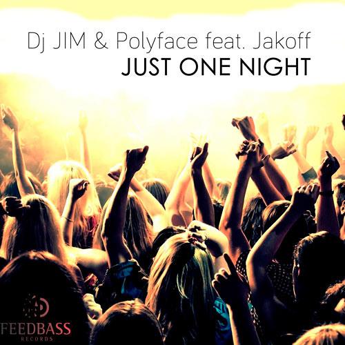 DJ Jim (RU) & Polyface Feat. Jakoff - Just One Night (Single) FeedBass Records [Teaser]