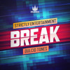 Break - Strictly Entertainment / Dulcid Tones - Playaz Recordings