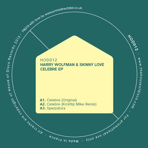 Harry Wolfman & Skinny Love - Celebre EP - HOD012