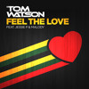DJ Tom Watson feat. Jessie P and Malody - Feel the Love (Mainroom Madness Remix - Radio Edit)