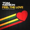 DJ Tom Watson  feat. Jessie P and Malody - Feel the Love (Radio Edit)