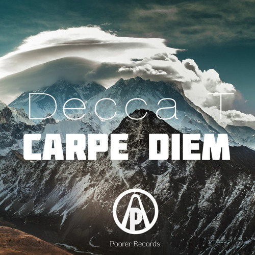 Decca T -Carpe Diem(Original Mix) free download