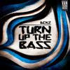 DCKZ - Turn Up The Bass (Original Mix)[soon on van Doorm Music™]