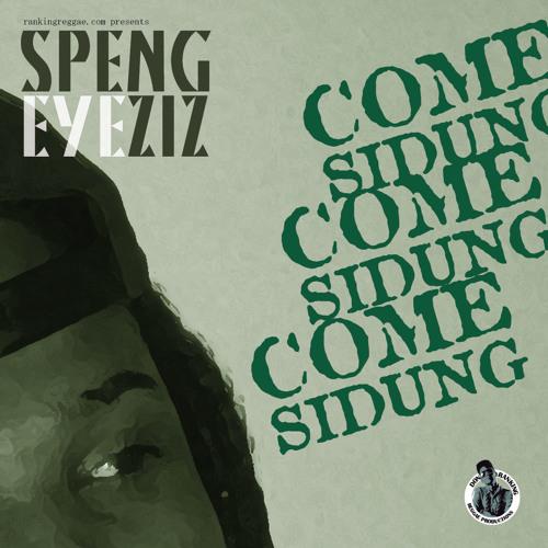 SpengEyeziz+DonRanking - Come Sidung - DrumfestRiddim 19102014 Master