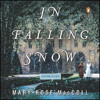 IN FALLING SNOW By Mary - Rose MacColl, Read By Orlagh Cassidy