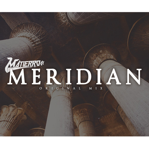 Matierro - Meridian (Original Mix)