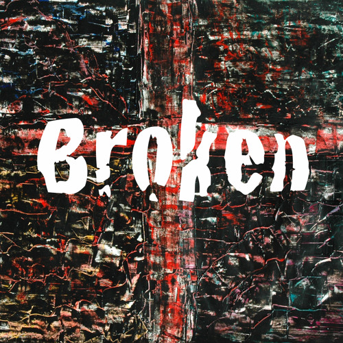 Broken (for Karina)