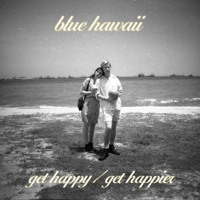 Blue Hawaii Get Happy Artwork