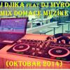 DJ Djika feat DJ MYROO - Mix domace muzike (OKTOBAR 2014)