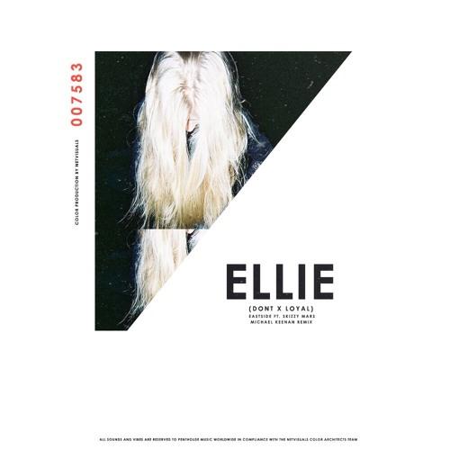 Ellie (Loyal x Don't) [Michael Keenan Remix] - Eastside ft. Skizzy Mars