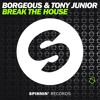 Download Borgeous & Tony Junior - Break The House (Original Mix) Mp3