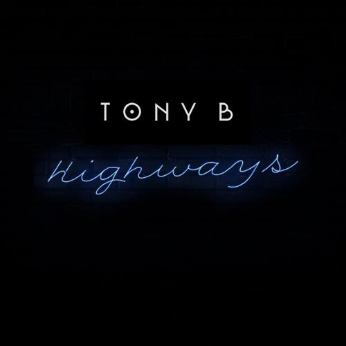 Tony B | Highways (Audio) from the Highways EP