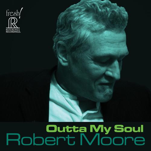 Robert Moore: Outta My Soul