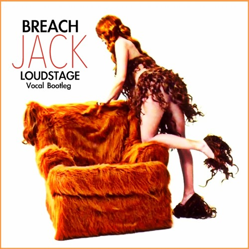 Breach - Jack (Loudstage Vocal Bootleg) [FREE DOWNLOAD]