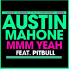 (128) Austin Mahone - Mmm Yeah ft. Pitbull