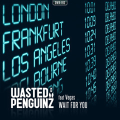 Wasted Penguinz Feat. Vegas - Wait For You