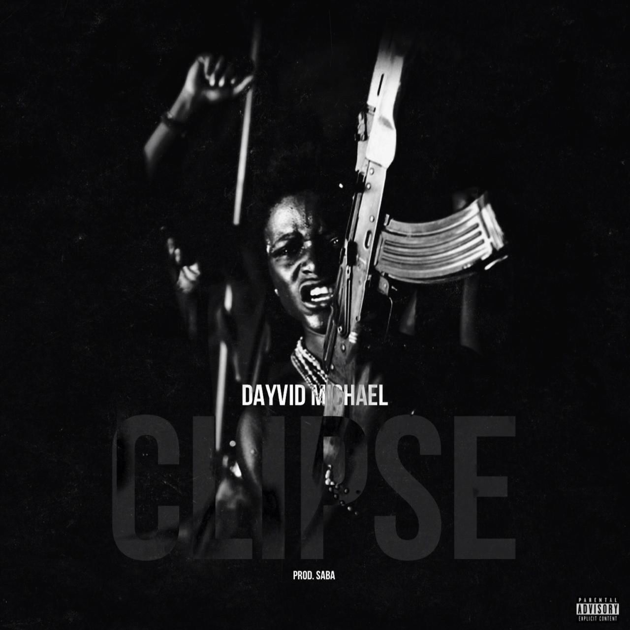 Dayvid Michael - Clipse (Prod. SabaPIVOT)