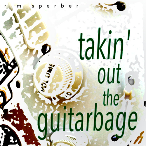 Takin' out the Guitarbage (the instrumentals)