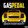 Sage The Gemini - Gas Pedal (Senor Roar Booty) Free Download