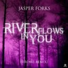 Jasper Forks - River Flows In You (Jerome Radio Edit)