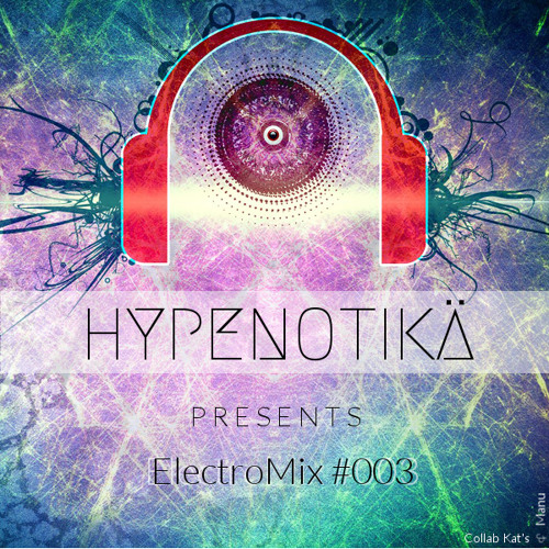 ElectroMix #003 - FREE & FULL DOWNLOAD 1 HOUR TO hypenotika.com