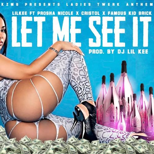 Lil Kee ft Porsha Nicole, Cristol, & Kid Brick - Let Me See It