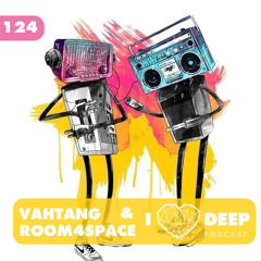 room4space & vahtang - ilovedeep podcast episode 124