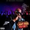 Feezy Da Main Man - Can't Feel My Face