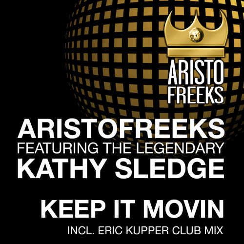 Aristofreeks Feat. Kathy Sledge - Keep It Movin (Aristo Main Room Mix)